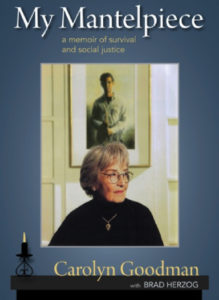 #WorldBookDay, My Mantelpiece: A Memoir of Survival and Social Justice, Written by Carolyn Goodman with Brad Herzog